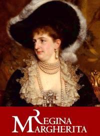 Regina Margherita, la prima Regina d'Italia